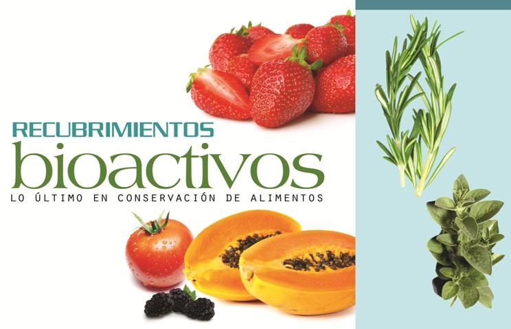 Recubrimientos bioactivos, lo último en conservación de alimentos