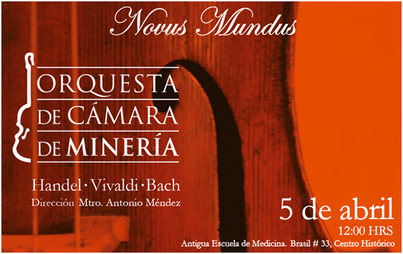 Cortesías para el concierto Novus Mundus con la Orquesta de Cámara de Minería
