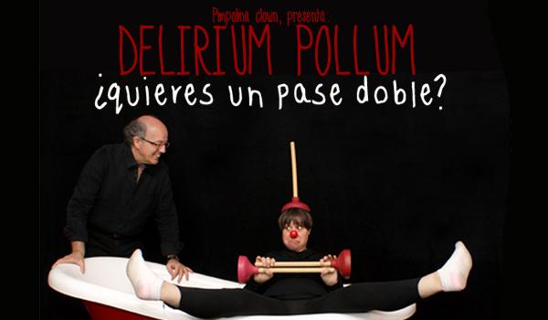"""Cortesías para la obra de teatro clown """"Delirium Pollum"""""""