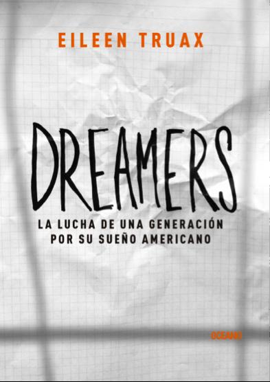 Dreamers de Eileen Truax. La juventud latina vista desde los ojos de esta autora